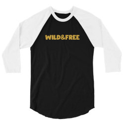 wild & free 3/4 Sleeve Shirt | Artistshot