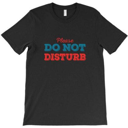Please Do Not Disturb T-shirt Designed By Estore