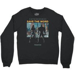 stay home save world Crewneck Sweatshirt | Artistshot