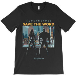 stay home save world T-Shirt | Artistshot
