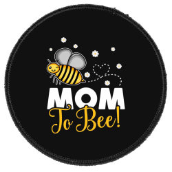 Mom To Bee Neuter Round Patch Designed By Honeysuckle