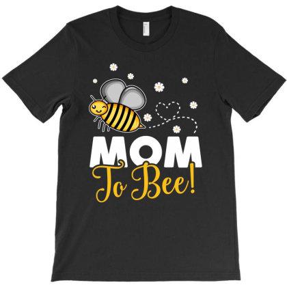 Mom To Bee Neuter T-shirt Designed By Honeysuckle