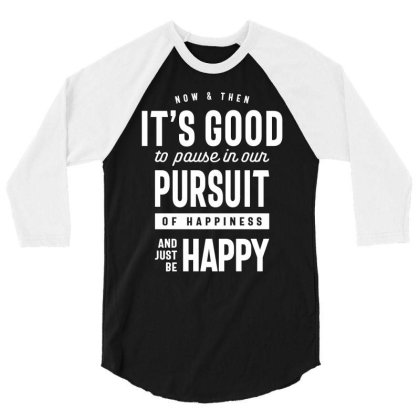 Inspiration Just Be Happy Motivation Quote Gift 3/4 Sleeve Shirt Designed By Cidolopez