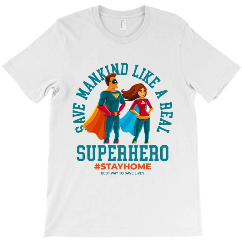 Stay Home Save Lives T-shirt   Artistshot