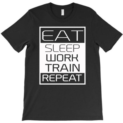 Eat Sleep Work Train Repeat T-shirt Designed By Aheupote