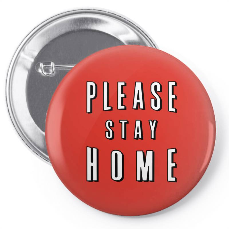 Please Stay Home Pin-back Button   Artistshot