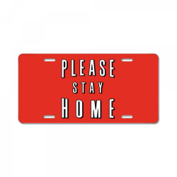 please stay home License Plate | Artistshot