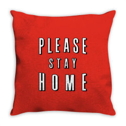 please stay home Throw Pillow | Artistshot