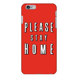please stay home iPhone 6 Plus/6s Plus Case | Artistshot