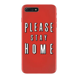 please stay home iPhone 7 Plus Case | Artistshot