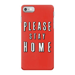 please stay home iPhone 7 Case | Artistshot