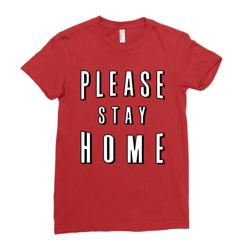 Please Stay Home Ladies Fitted T-shirt | Artistshot