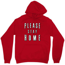 please stay home Unisex Hoodie | Artistshot