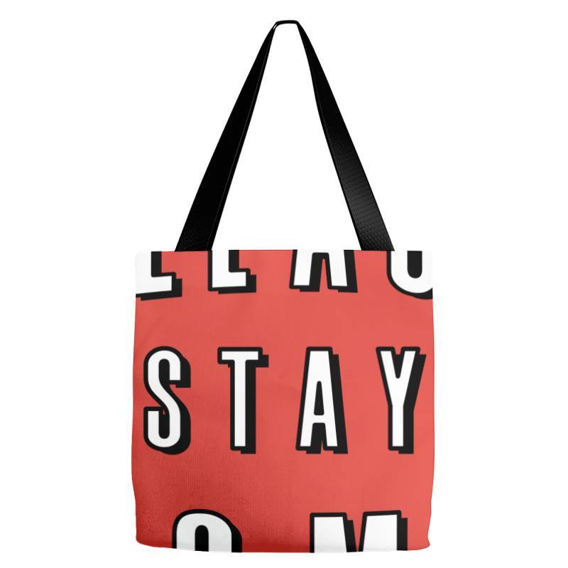 Please Stay Home Tote Bags | Artistshot