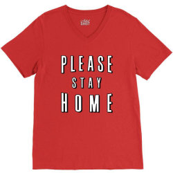 please stay home V-Neck Tee | Artistshot