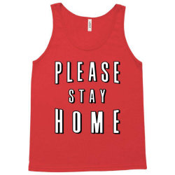 please stay home Tank Top | Artistshot