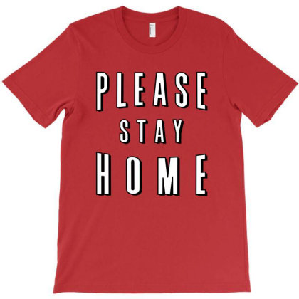 Please Stay Home T-shirt Designed By Honeysuckle