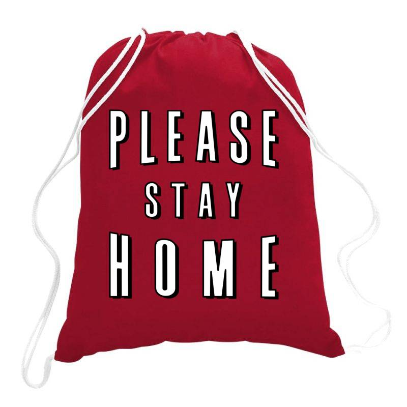 Please Stay Home Drawstring Bags | Artistshot