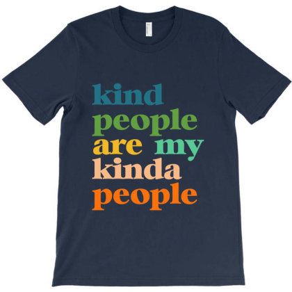 Kind People Are My Kinda People T-shirt Designed By Jetstar99