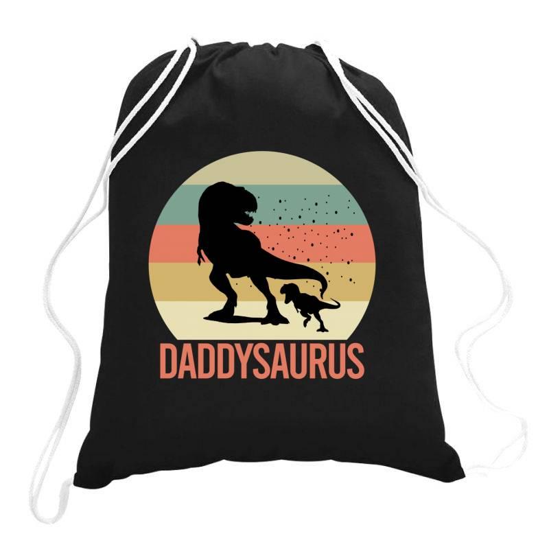 Daddysaurus Drawstring Bags   Artistshot