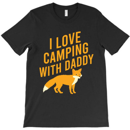 I Love Camping With Daddy T-shirt Designed By Cypryanus