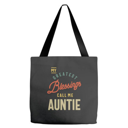 Womens Greatest Blessings Call Me Auntie Gift Tote Bags Designed By Cidolopez