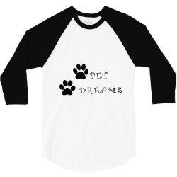pet dreams 3/4 Sleeve Shirt   Artistshot