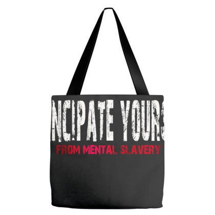 Emancipate Yourself From Mental Slavery Tote Bags Designed By Dhigraphictees