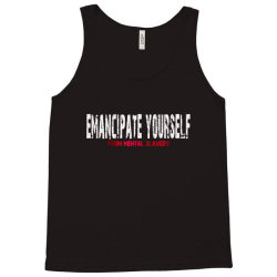 emancipate yourself from mental slavery Tank Top | Artistshot