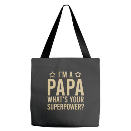 I'm A Papa What's Your Superpower Tote Bags Designed By Cypryanus