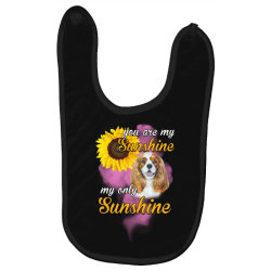 cavalier king you are my sunshine Baby Bibs | Artistshot