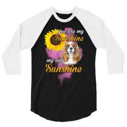 cavalier king you are my sunshine 3/4 Sleeve Shirt | Artistshot