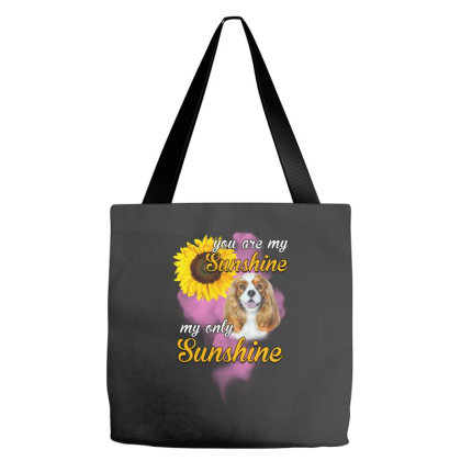 Cavalier King You Are My Sunshine Tote Bags Designed By Gurkan