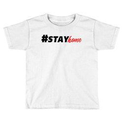 #stayhome for light Toddler T-shirt | Artistshot