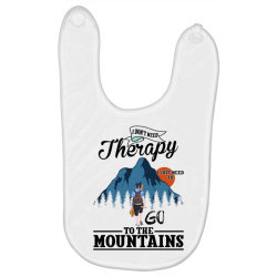 i don't need therapy i just need to go to the mountains for light Baby Bibs | Artistshot