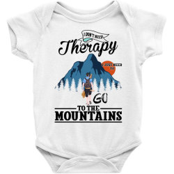 i don't need therapy i just need to go to the mountains for light Baby Bodysuit | Artistshot