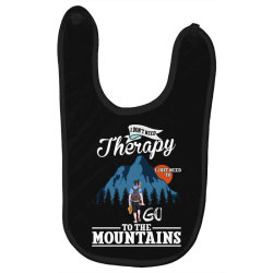 i don't need therapy i just need to go to the mountains for dark Baby Bibs | Artistshot