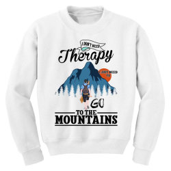 i don't need therapy i just need to go to the mountains for light Youth Sweatshirt | Artistshot