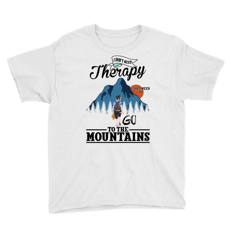 I Don't Need Therapy I Just Need To Go To The Mountains For Light Youth Tee | Artistshot