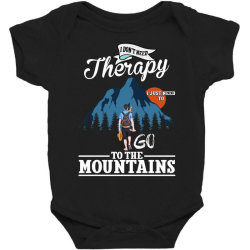 i don't need therapy i just need to go to the mountains for dark Baby Bodysuit | Artistshot