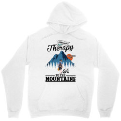 i don't need therapy i just need to go to the mountains for light Unisex Hoodie | Artistshot