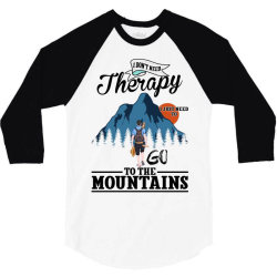 i don't need therapy i just need to go to the mountains for light 3/4 Sleeve Shirt | Artistshot