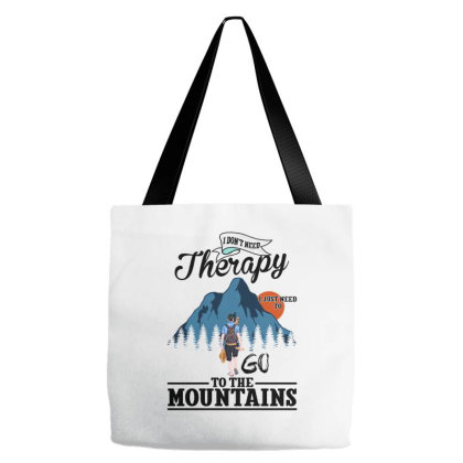 I Don't Need Therapy I Just Need To Go To The Mountains For Light Tote Bags Designed By Gurkan