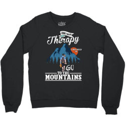i don't need therapy i just need to go to the mountains for dark Crewneck Sweatshirt   Artistshot