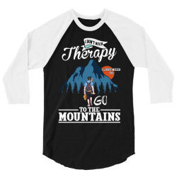 i don't need therapy i just need to go to the mountains for dark 3/4 Sleeve Shirt   Artistshot