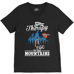 i don't need therapy i just need to go to the mountains for dark V-Neck Tee   Artistshot