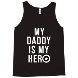 My daddy is my hero Tank Top | Artistshot