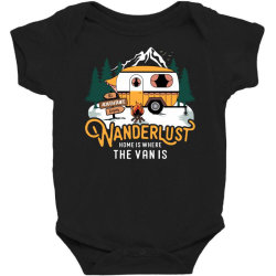 wanderlust home is where the van is Baby Bodysuit | Artistshot
