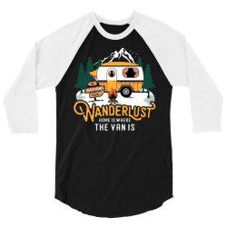 wanderlust home is where the van is 3/4 Sleeve Shirt | Artistshot