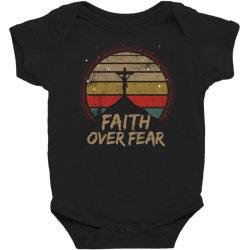 faith over fear Baby Bodysuit | Artistshot